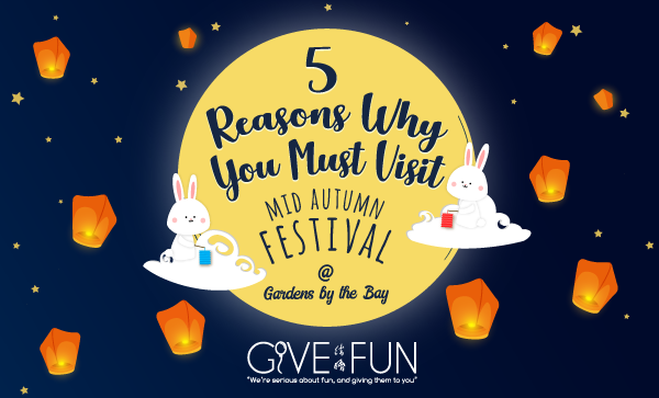 5 Reasons Why You Must Visit Mid Autumn Festival at Gardens